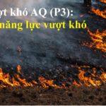 Chỉ số vượt khó AQ (P3: Nâng cao năng lực vượt khó)
