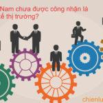 Lý do Việt Nam chưa có nền kinh tế thị trường